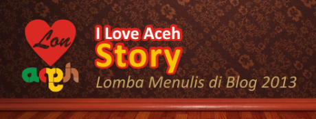 I Love Aceh Story